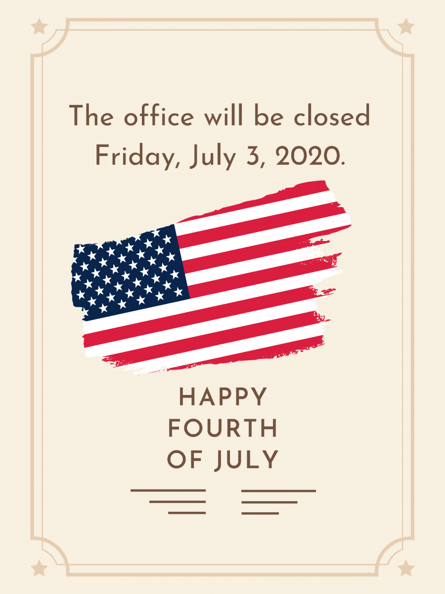 The office will be closed Friday, July 3, 2020.