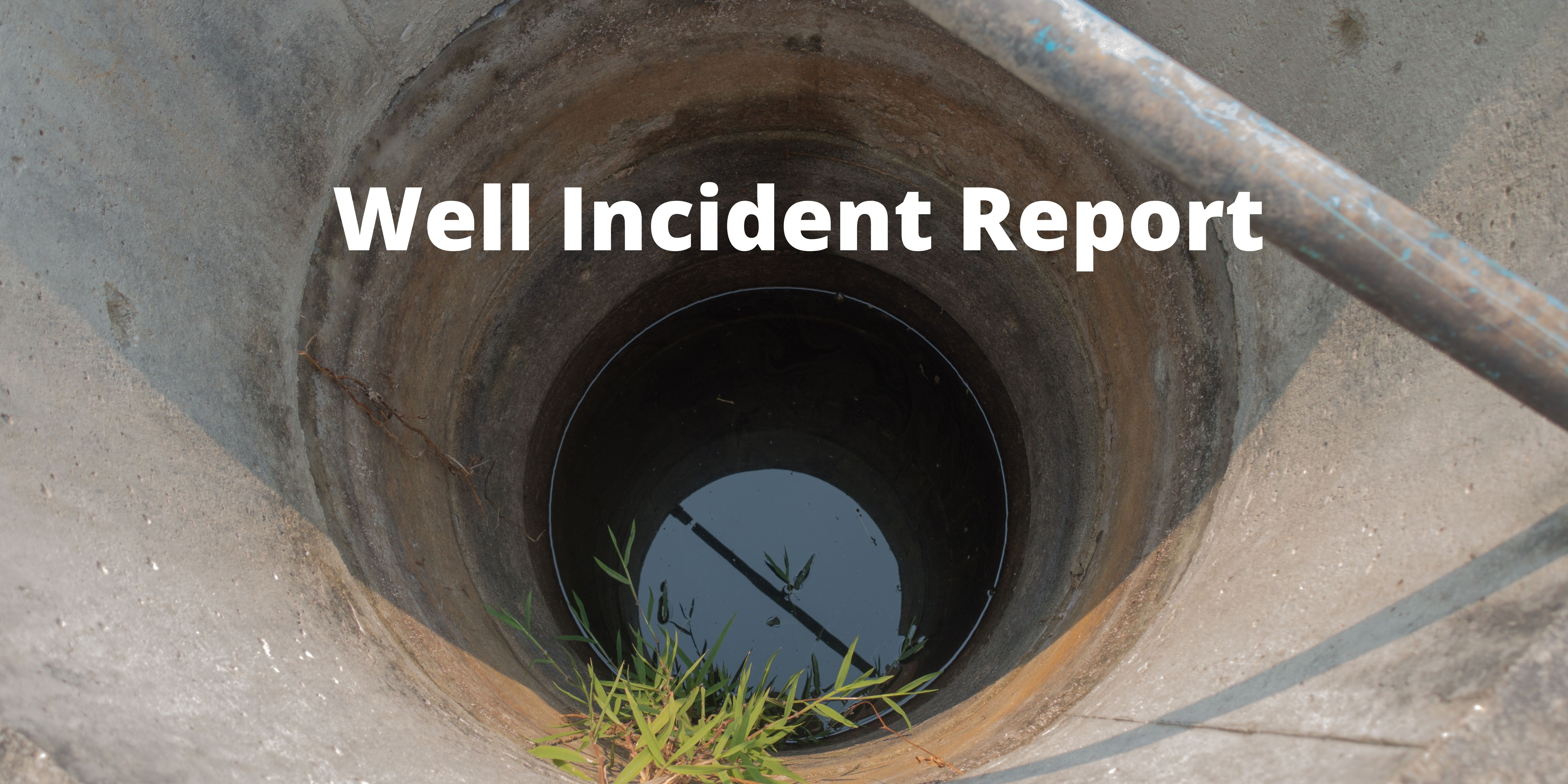 well incident report